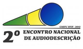 2º Encontro Nacional de Audiodescrição.
