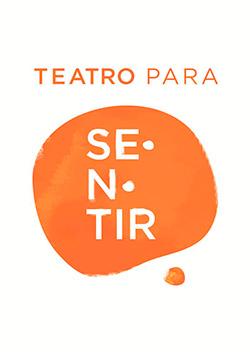Logomarca: Teatro para Sentir.